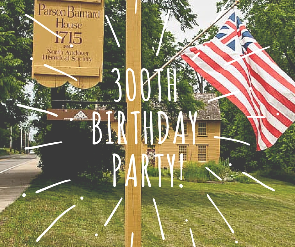 300th Birthday Party of the Parson Barnard House in North Andover